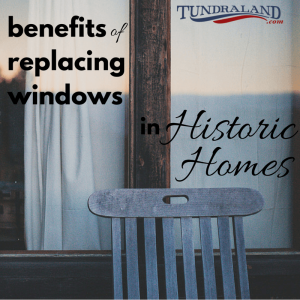 Benefits of Replacing Windows in Historic Homes