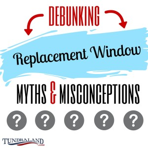 Debunking Replacement Window Myths and Misconceptions