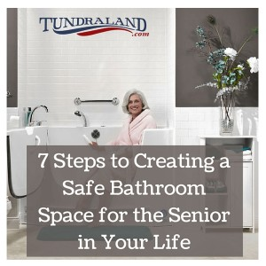 7 Steps to Creating a Safe Bathroom Space for the Senior in Your Life