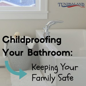 Childproofing Your Bathroom: Keeping Your Family Safe